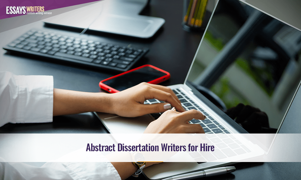 Abstract Dissertation Writers for Hire
