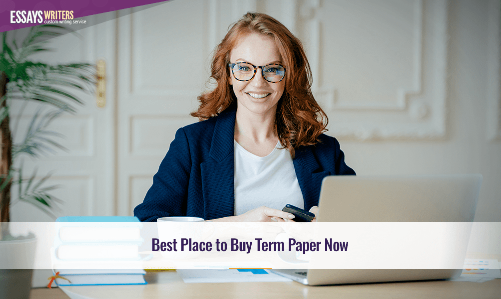 Best Place to Buy Term Paper Now