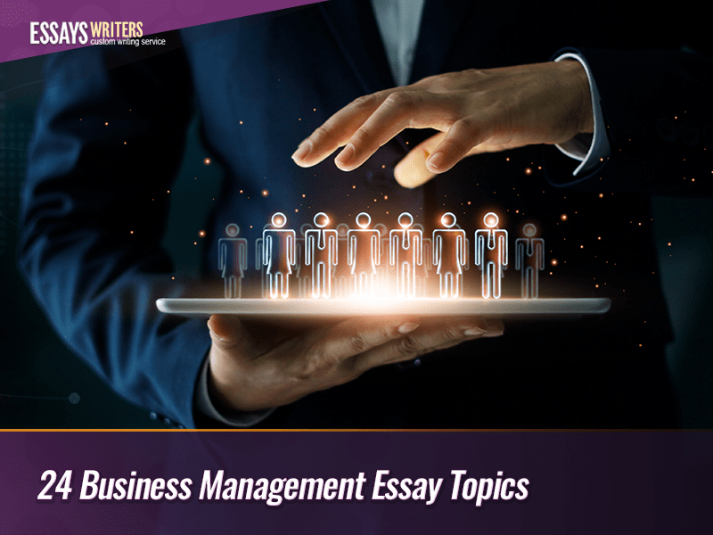24-business-management-essay-topics.png