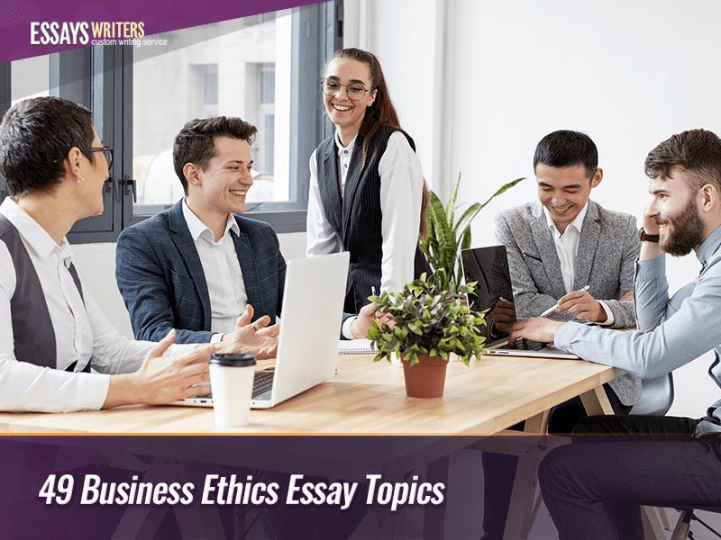 49-business-ethics-essay-topics.png
