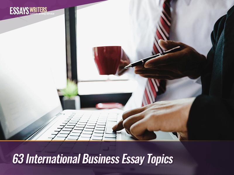63-international-business-essay-topics.png