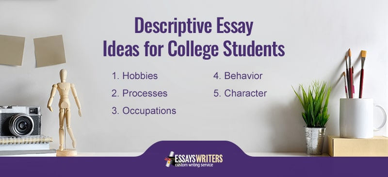 Descriptive Essay Ideas for College Students