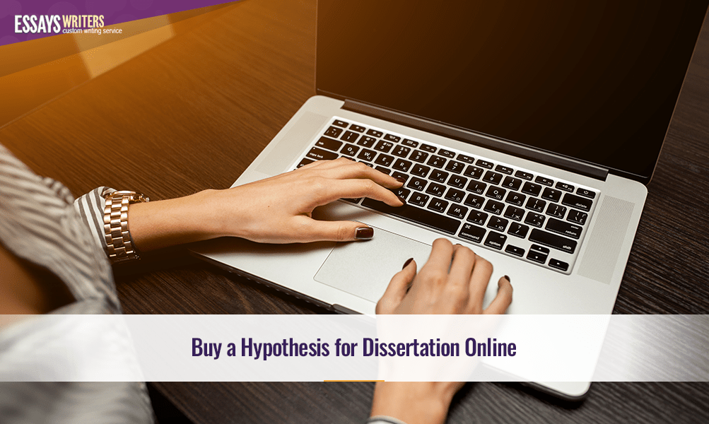 Buy a Hypothesis for Dissertation Online