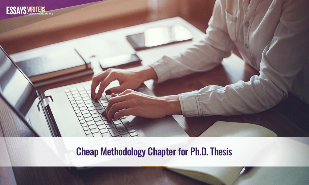 Cheap Methodology Chapter for Ph.D. Thesis