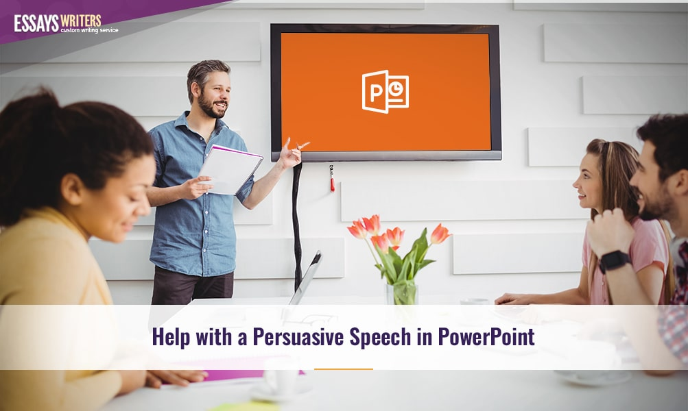 Help with a Persuasive Speech in PowerPoint