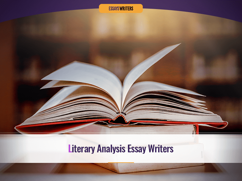 Literary Analysis Essay Writers