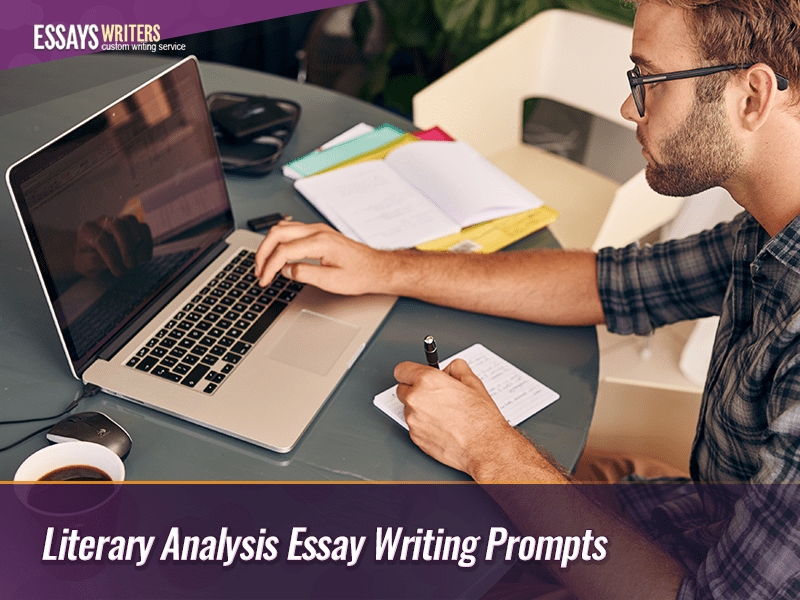 Literary Analysis Essay Writing Prompts