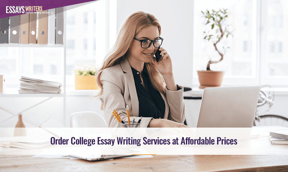 Order College Essay Writing Services at Affordable Prices