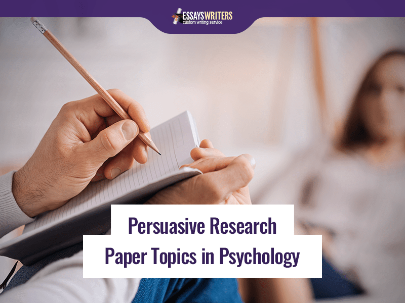 persuasive-research-paper-topics-in-psychology.png