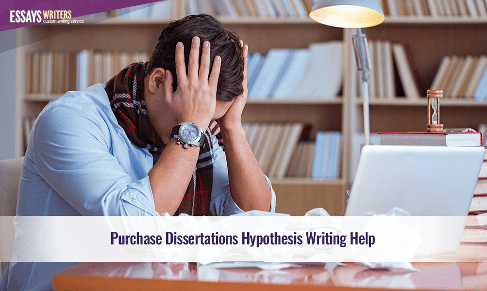 Purchase Dissertations Hypothesis Writing Help