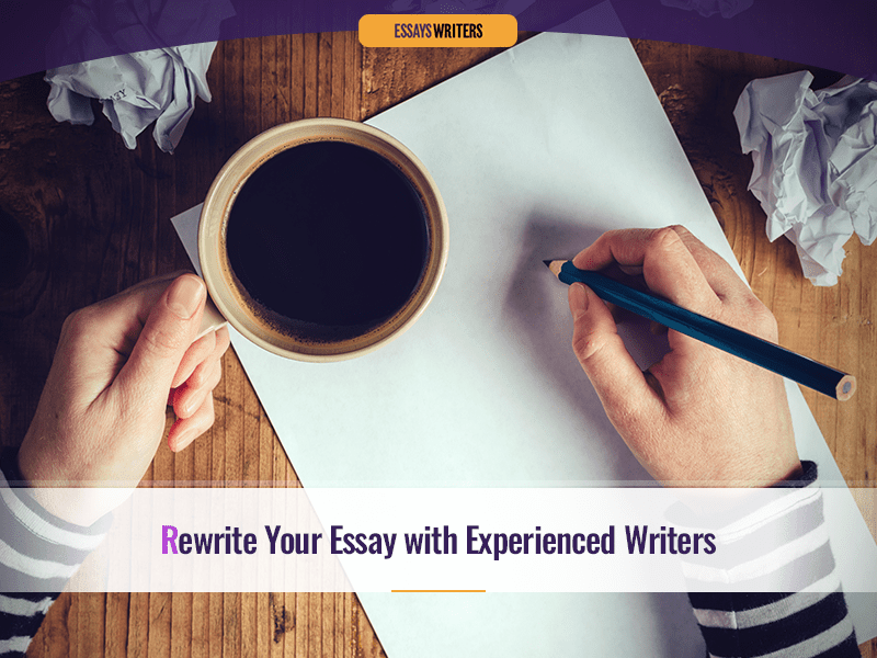 Rewrite My Essay with Experienced Writers
